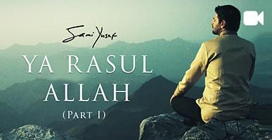Ya Rasul Allah (Part I)