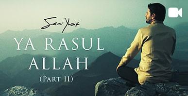 Ya Rasul Allah (Part II)