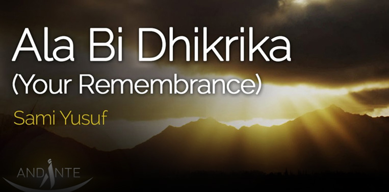 Ala Bi Dhikrika (Your Remembrance)