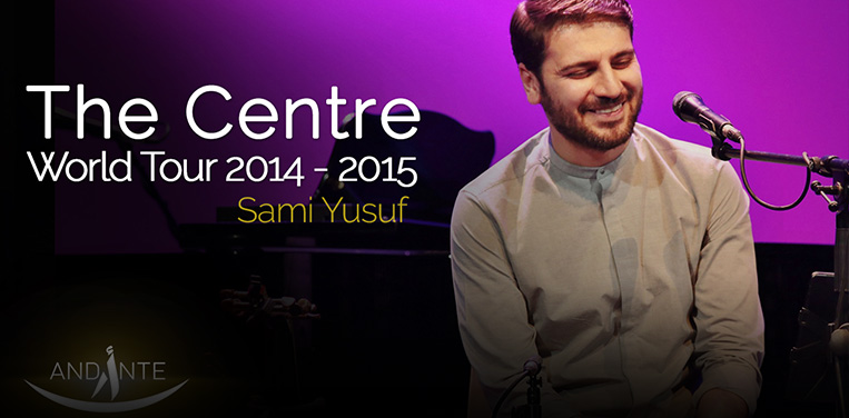 "Sami Yusuf's ""The Centre"" World Tour continues in Europe!"