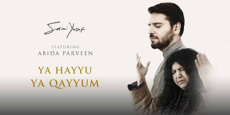 'Ya Hayyu Ya Qayyum' (feat. Abida Parveen) Out Now!